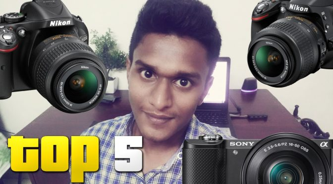 Top 5 Best Cameras Under Rs.30,000 (2016) !!