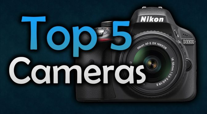 Best DSLR Cameras For Beginners – Top 5 Cameras in 2017